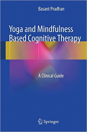 Yoga and Mindfulness Based Cognitive Therapy: A Clinical Guide 2015th Edition