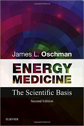 Energy Medicine: The Scientific Basis, 2e 2nd Edition