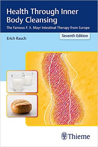Health Through Inner Body Cleansing: The Famous F. X. Mayr Intestinal Therapy from Europe 7th edition Edition