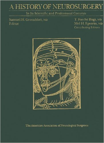A History of Neurosurgery: In its Scientific and Professional Contexts 1st Edition