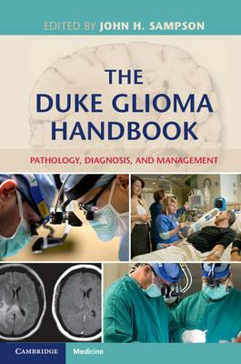 The Duke Glioma Handbook : Pathology, Diagnosis and Management