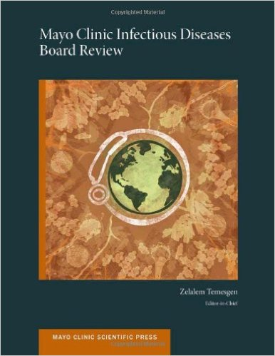 Mayo Clinic Infectious Diseases Board Review (Mayo Clinic Scientific Press) 1st Edition