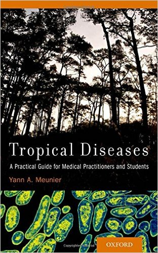 Tropical Diseases: A Practical Guide for Medical Practitioners and Students 1st Edition
