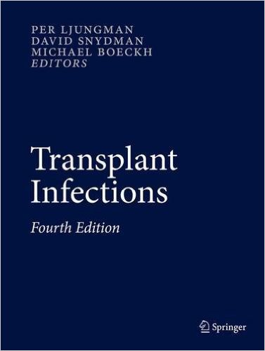 Transplant Infections: Fourth Edition 1st ed. 2016 Edition