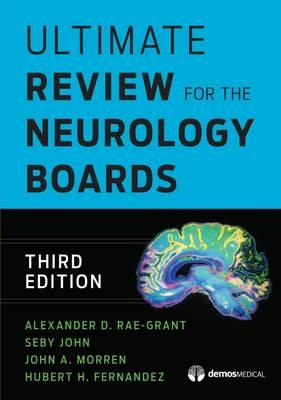 Ultimate Review for the Neurology Boards, 3rd Edition