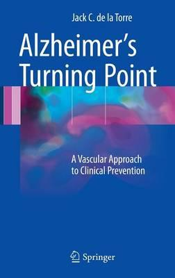 Alzheimer's Turning Point: A Vascular Approach to Clinical Prevention 1st ed. 2016 Edition
