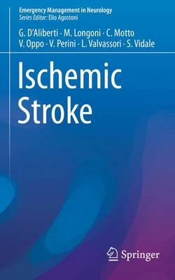 Ischemic Stroke (Emergency Management in Neurology) 1st ed. 2017 Edition