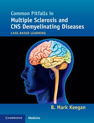 Common Pitfalls in Multiple Sclerosis and CNS Demyelinating Diseases: Case-Based Learning 1st Edition