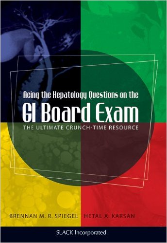 Acing the Hepatology Questions on the GI Board Exam: The Ultimate Crunch-Time Resource 1st Edition