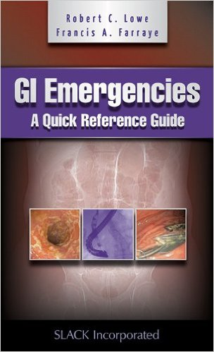 GI Emergencies: A Quick Reference Guide 1st Edition
