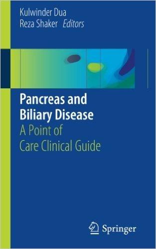 Pancreas and Biliary Disease: A Point of Care Clinical Guide 1st ed. 2016 Edition