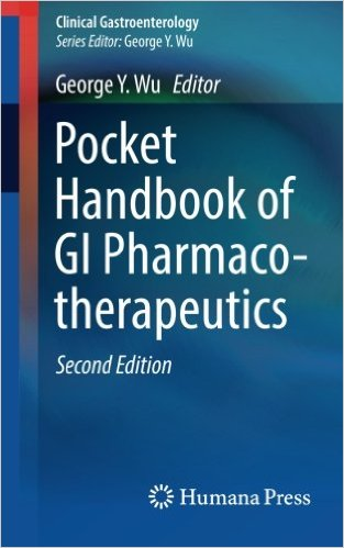 Pocket Handbook of GI Pharmacotherapeutics (Clinical Gastroenterology) 2nd ed. 2016 Edition
