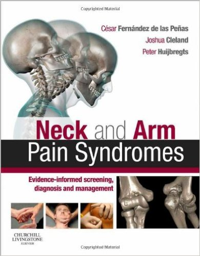 Neck and Arm Pain Syndromes: Evidence-informed Screening, Diagnosis and Management, 1e 1st Edition