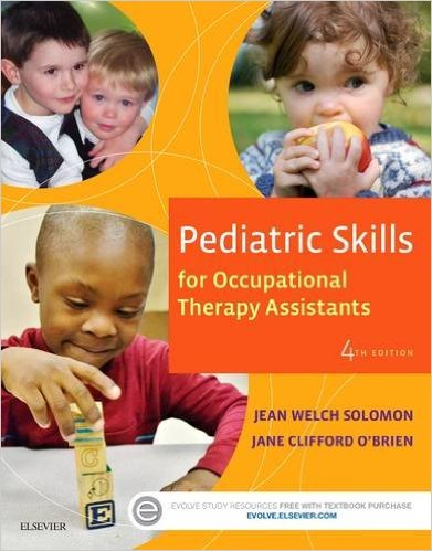 Pediatric Skills for Occupational Therapy Assistants, 4e 4th Edition
