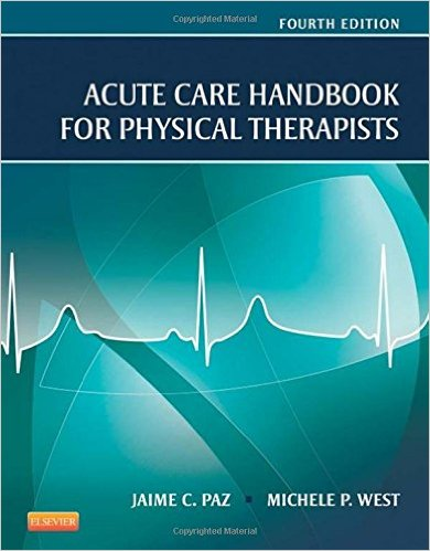 Acute Care Handbook for Physical Therapists, 4e 4th Edition