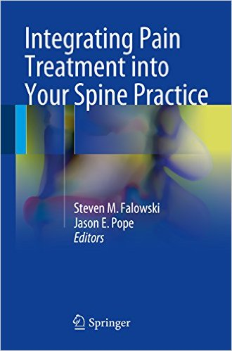 Integrating Pain Treatment into Your Spine Practice 1st ed. 2016 Edition