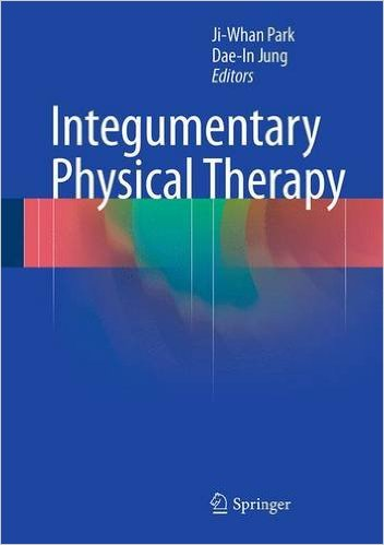 Integumentary Physical Therapy 1st ed. 2016 Edition