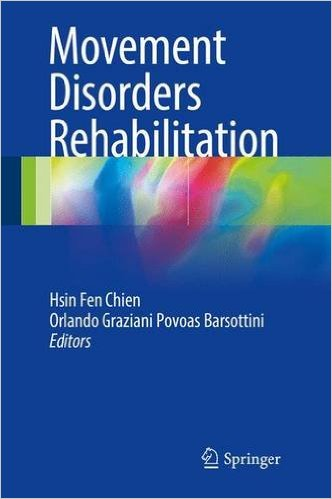Movement Disorders Rehabilitation 1st ed. 2017 Edition