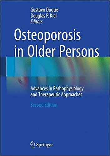 Osteoporosis in Older Persons: Advances in Pathophysiology and Therapeutic Approaches 2nd ed. 2016 Edition