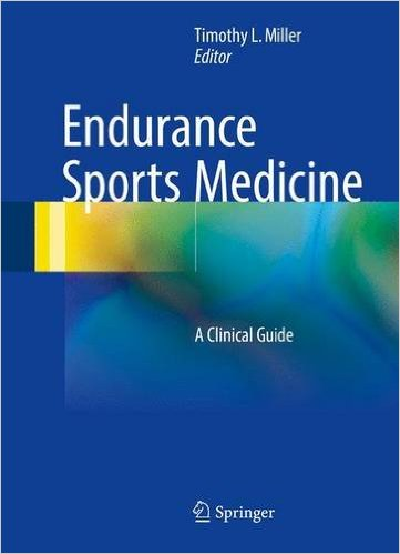 Endurance Sports Medicine: A Clinical Guide 1st ed. 2016 Edition