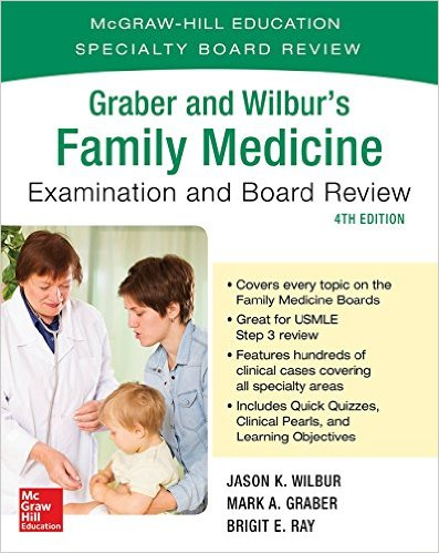 Graber and Wilbur's Family Medicine Examination and Board Review, Fourth Edition 4th Edition