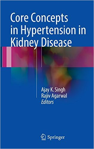 Core Concepts in Hypertension in Kidney Disease 1st ed. 2016 Edition