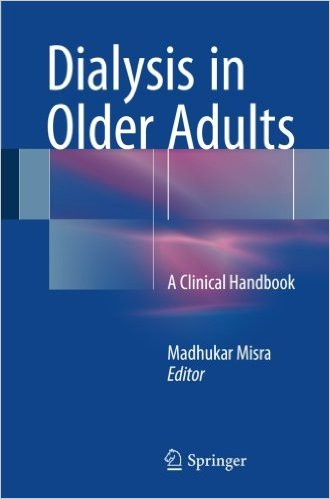 Dialysis in Older Adults: A Clinical Handbook 1st ed. 2016 Edition