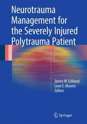 Neurotrauma Management for the Severely Injured Polytrauma Patient 1st ed. 2017 Edition PDF