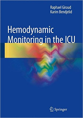 Hemodynamic Monitoring in the ICU 1st ed. 2016 Edition