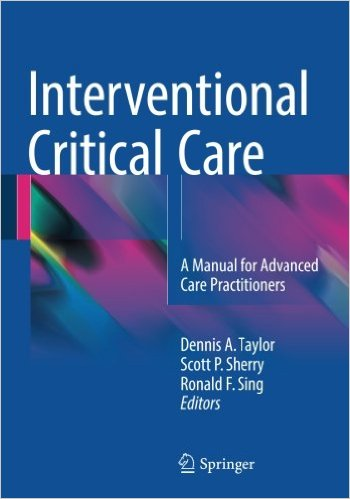 Interventional Critical Care: A Manual for Advanced Care Practitioners 1st ed. 2016 Edition