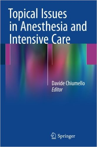Topical Issues in Anesthesia and Intensive Care 1st ed. 2016 Edition