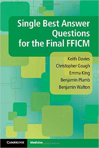 Single Best Answer Questions for the Final FFICM 1st Edition