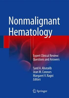 Nonmalignant Hematology Expert Clinical Review: Questions and Answers
