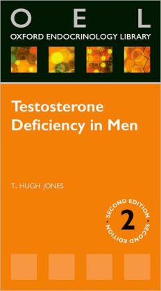 Testosterone Deficiency in Men (Oxford Endocrinology Library) 1st Edition