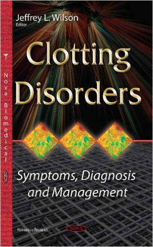 Clotting Disorders: Symptoms, Diagnosis and Management