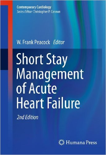 Short Stay Management of Acute Heart Failure, 3rd Edition