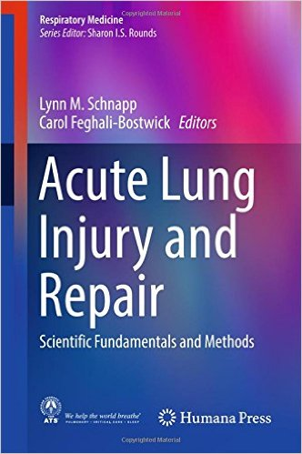 Acute Lung Injury and Repair 2017 : Scientific Fundamentals and Methods