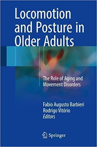 Locomotion and Posture in Older Adults 2017 : The Role of Aging and Movement Disorders