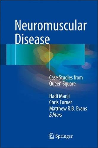 Neuromuscular Disease 2017 : Case Studies from Queen Square