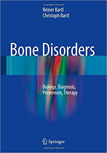 Bone Disorders 2017 : Biology, Diagnosis, Prevention, Therapy