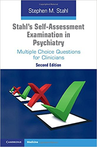 Stahl's Self-Assessment Examination in Psychiatry: Multiple Choice Questions for Clinicians, 2nd Edition