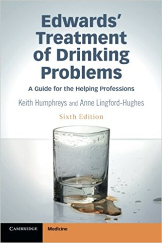 Edwards' Treatment of Drinking Problems : A Guide for the Helping Professions, 6th Edition