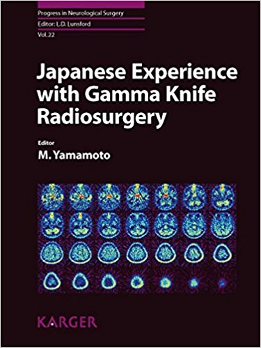 Japanese Experience with Gamma Knife Radiosurgery: With a Foreword by K. Takakura (Tokyo) (Progress in Neurological Surgery, Vol. 22)  PDF