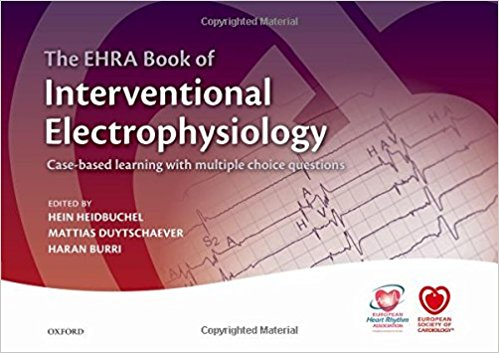 The EHRA Book of Interventional Electrophysiology: Case-based learning with multiple choice questions (The European Society of Cardiology) 1st Edition by Hein Heidbuchel (Editor), Haran Burri (Editor), Mattias Duytschaever (Editor)