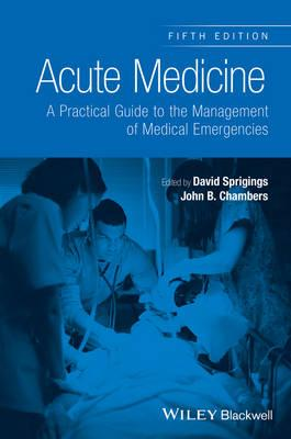 Acute Medicine: A Practical Guide to the Management of Medical Emergencies 5th Edition PDF