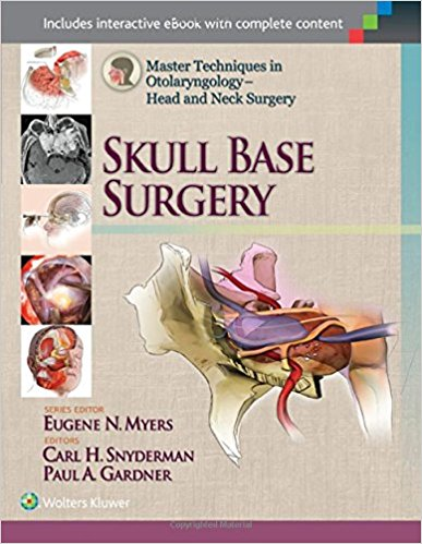 Master Techniques in Otolaryngology - Head and Neck Surgery: Skull Base Surgery 1st Edition PDF