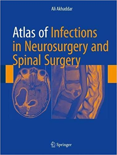 Atlas of Infections in Neurosurgery and Spinal Surgery 1st ed. 2017 Edition PDF