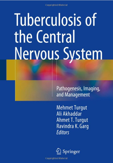 Tuberculosis of the Central Nervous System: Pathogenesis, Imaging, and Management 1st ed. 2017 Edition PDF
