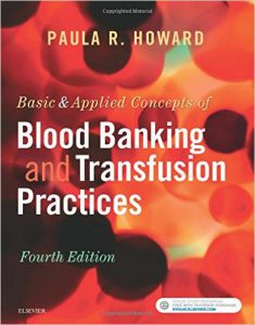 Basic & Applied Concepts of Blood Banking and Transfusion Practices, 4e 4th Edition  PDF