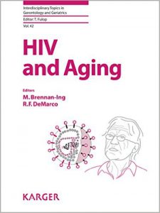 HIV and Aging (Interdisciplinary Topics in Gerontology and Geriatrics Vol. 42) 1st Edition PDF
